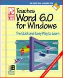 PC Learning Labs Teaches Word 6.0 for Windows, PC Learning Labs Staff, 1562761390