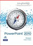 Exploring Microsoft Office PowerPoint 2010 Introductory, Grauer, Robert T. and Poatsy, Mary Anne, 013509139X