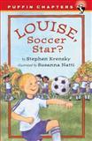 Louise, Soccer Star?, Stephen Krensky, 0142301396