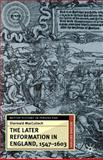 The Later Reformation in England, 1547-1603 2nd Edition