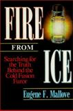 Fire from Ice : Searching for the Truth Behind the Cold Fusion Furor, Mallove, Eugene F., 0471531391
