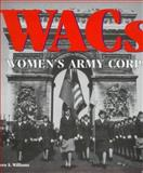 WACs : Women's Army Corps, Williams, Vera S., 0760301395