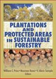 Plantations and Protected Areas in Sustainable Forestry, Sample, V. Alaric, 1560221399