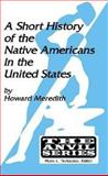 A Short History of Native Americans in the United States, Howard, Meredith, 1575241390