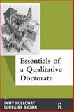 Essentials of a Qualitative Doctorate, Holloway, Immy and Brown, Lorraine, 1611321395