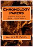 Chronology Papers : Chronology of the Bible and the World, Dolen, Walter R., 1877981397