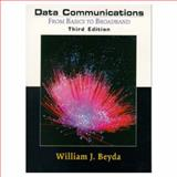 Data Communications : From Basics to Broadband, Beyda, William J., 0130961396