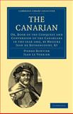 The Canarian : Or, Book of the Conquest and Conversion of the Canarians in the Year 1402, by Messire Jean de Bethencourt, KT, Bontier, Pierre and Le Verrier, Jean, 110801139X
