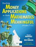 Teaching Money Applications to Make Mathematics Meaningful, Grades 7-12, Marquez, Elizabeth and Westbrook, Paul, 1412941393