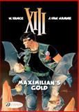 Xiii Vol. 16: Maximilian's Gold, Jean Van Hamme, 184918139X