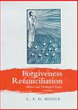 Forgiveness and Reconciliation, Moule, 0281051399