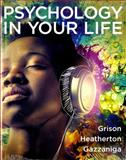 Psychology in Your Life, Grison, Sarah and Heatherton, Todd, 0393921395