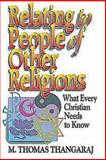 Relating to People of Other Religions, M. Thomas Thangaraj, 0687051398