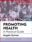 Promoting Health : A Practical Guide, Scriven, Angela and Ewles, Linda, 0702031399