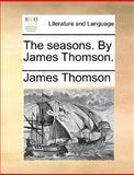 The Seasons by James Thomson, James Thomson, 1140821393