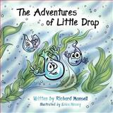 The Adventures of Little Drop, Richard Mansell, 147011139X