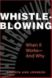 Whistleblowing : When It Works-and Why, Johnson, Roberta Ann, 1588261395