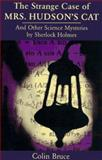The Strange Case of Mrs. Hudson's Cat : And Other Science Mysteries Solved by Sherlock Holmes, Jack, Colin, 0201461390