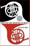 Emotion and Meaning in Music, Meyer, Leonard B., 0226521397