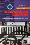 The Quarantined Culture : Australian Reactions to Modernism, 1913-1939, Williams, John Frank, 0521471397