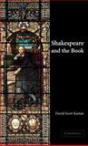Shakespeare and the Book, Kastan, David Scott, 0521781396