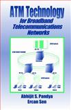 ATM Technology for Broadband Telecommunications Network, Pandya, Abhijit S. and Sen, Ercan, 0849331390