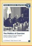 "The Politics of Coercion: Toward a Theory of Coercive Airpower for Post-Cold War Conflict, Lieutenant Colonel, USAF, Ellwood P. ""Skip"", Ellwood Hinman, IV, Lieutenant , USAF, 1479281395"