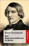Das Kastanienwäldchen in Berlin, Karl Gutzkow, 1482531399