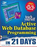 Teach Yourself Active Web Database Programming in 21 Days, Fleet, Dina, 1575211394