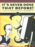 It's Never Done That Before : A Guide to Troubleshooting Windows XP, Ross, John, 1593271395