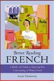 Better Reading French : A Reader and Guide to Improving Your Understanding of Written French, Heminway, Annie, 0071391398