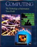 Computing : The Technology of Information, Dodd, Tony, 0195211391