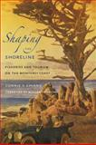 Shaping the Shoreline : Fisheries and Tourism on the Monterey Coast, Chiang, Connie Y., 0295991399