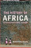 The History of Africa : The Quest for Eternal Harmony, Asante, Molefi Kete, 0415771390