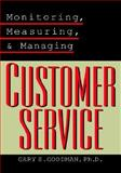Monitoring, Measuring, and Managing Customer Service, Gary S. Goodman, 0787951390
