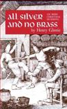 All Silver and No Brass : An Irish Christmas Mumming, Glassie, Henry H., 0812211391