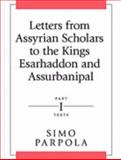 Letters from Assyrian Scholars to the Kings Esarhaddon and Ashurbanipal, Parpola, Simo and Esarhaddon, 1575061392