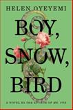 Boy, Snow, Bird, Helen Oyeyemi, 1594631395