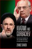 Khatami and Gorbachev : Politics of Change in the Islamic Republic of Iran and the USSR, Shakibi, Zhand, 1848851391