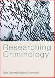 Researching Criminology, Crow, Iain and Semmens, Natasha, 0335221408