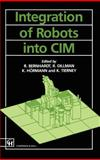 Integration of Robots into CIM, Bernhardt, R. and Dillman, R., 0412371405