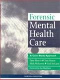 Forensic Mental Health Care : A Case Study Approach, Mercer, Dave, 0443061408