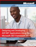 Designing and Developing ASP.NET Applications Using the Microsoft .NET Framework 3. 5 : Exam 70-564, Microsoft Official Academic Course Staff, 0470551402