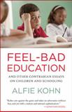 Feel-Bad Education, Alfie Kohn, 0807001406