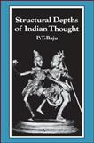 Structural Depths of Indian Thought, Raju, P. T., 0887061400