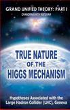 True Nature of the Higgs Mechanism, Chandrakanth Natekar, 145287140X