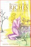 Riches to Rags to Riches, Heidi Guttman, 147595140X