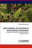 Non Formal Education in Developing Countries, Elizabeth Mutayanjulwa, 3844331409