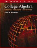 College Algebra Through Functions and Models, Herriott, Scott R., 0534441408