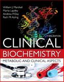 Clinical Biochemistry : Metabolic and Clinical Aspects, Marshall, William J. and Lapsley, Márta, 0702051403